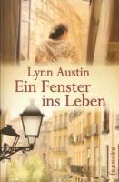 Austin, Lynn: Ein Fenster ins Leben