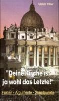 Filler, Ulrich: Deine Kirche ist ja wohl das Letzte!