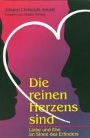 Arnold, Johann Christoph: Die reinen Herzens sind