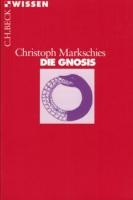 Markschies, Christoph: Die Gnosis
