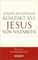 Ratzinger, Joseph (Benedikt XVI:) Jesus von Nazareth - Prolog