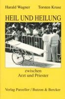 Wagner, Harald / Kruse, Torsten: Heil und Heilung