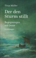 Müller, Titus: Der den Sturm stillt