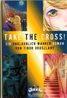 Oroszlany, Tibor: Take The Cross!