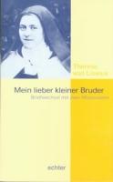 Therese von Lisieux: Mein lieber kleiner Bruder