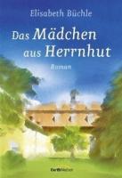 Büchle, Elisabeth: Das Mädchen aus Herrnhut