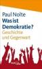 Nolte, Paul: Was ist Demokratie?
