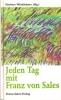 Winklehner, Herbert (Hg.): Jeden Tag mit Franz von Sales