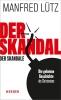 Lütz, Manfred: Der Skandal der Skandale