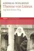 Wollbold, Andreas: Therese von Lisieux. Auf dem kleinen Weg