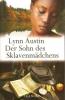 Austin, Lynn: Der Sohn des Sklavenmädchens (Südstatensaga 3)