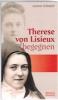Schmid, Anton: Therese von Lisieux begegnen