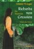 Krieger, Günter: Richarda von Gression - Die Visionärin