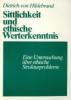 Hildebrand, Dietrich von: Sittlichkeit und ethische Werterkenntnis