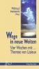 Herbstrith, Waltraud (Hg.): Wege in neue Weiten