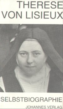 Therese von Lisieux - Selbstbiographie