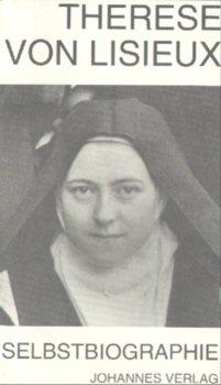 Therese von Lisieux - Selbstbiographie